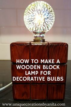 How to make a wooden block lamp – Unique Creations By Anita