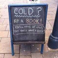Cold? Buy a book! You'll still be cold, but you'll have a book!