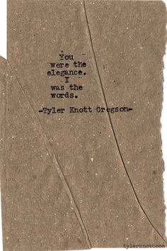 Typewriter Series Tyler Knott Gregson// he has such a way of writing. Poetry Quotes, Lyric Quotes, Me Quotes, Most Beautiful Words, Love Poems, Love Letters, Quotable Quotes, Word Porn, Wise Words