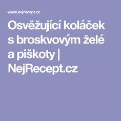 Osvěžující koláček s broskvovým želé a piškoty | NejRecept.cz