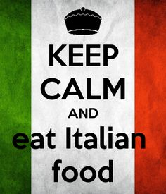 Keep Calm And Eat Italian Food.