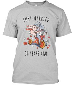 Just Married 30 Years Ago Cute Bunny Tee Light Steel T-Shirt Front