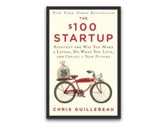 The Startup: Reinvent the Way You Make a Living, Do What You Love, and Create a New Future by Chris Guillebeau