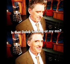 """Craig wonders, """"Is that Dalek looking at my ass?""""  Yes, Craig, he is..."""