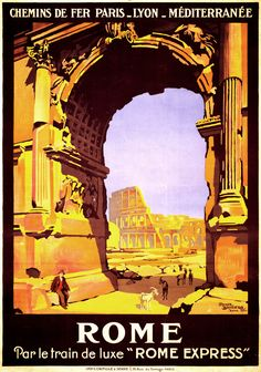 Rome, french railway travel on the rome express, vintage poster, by roger broders wall art Poster Vintage, Vintage Travel Posters, Vintage Art, Vintage Italian, Rome Travel, Travel And Tourism, Travel Ads, Travel Trailers, Italy Travel