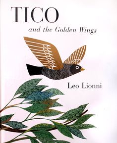 Tico and the golden wings.  Leo Lionni.