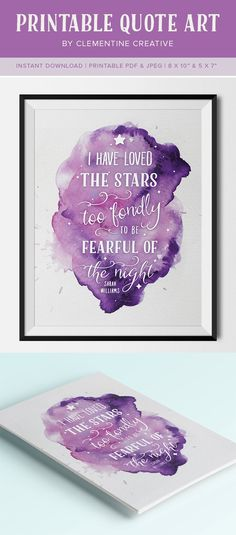 """I have loved the stars too fondly to be fearful of the night"" - a printable art quote set on a beautiful watercolour background to download and print."