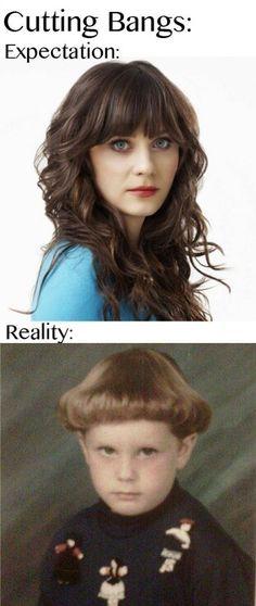 Why I don't have bangs Hahahaha @Bridget Pyle