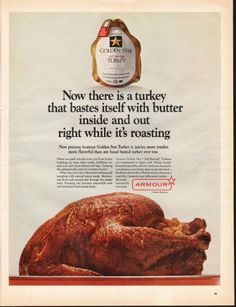 "1966 ARMOUR GOLDEN STAR TURKEY vintage magazine advertisement ""turkey that bastes itself"" ~ Now there is a turkey that bastes itself with butter inside and out right while it's roasting - New process Armour Golden Star Turkey is juicier, more ..."