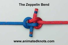 The Zeppelin Bend. This bend is believed to be the strongest and most reliable way to join two ropes (of equal diameter)