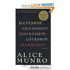 Hateship, Friendship, Courtship, Loveship, Marriage: Stories (Alice ...