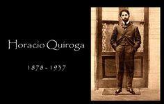 Decálogo del perfecto cuentista, de Horacio Quiroga # Horacio Quiroga, fue un dramaturgo y poeta uruguayo cuyo nombre real eraHoracio Silvestre Quiroga Forteza. Nació en 1878 y murió en 1937, por suicidio. Al enterarse de que padecía de cáncer de próstata, tomó un ... »
