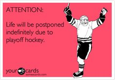 ATTENTION: Life will be postponed indefinitely due to playoff hockey. LET'S GO HAWKS!