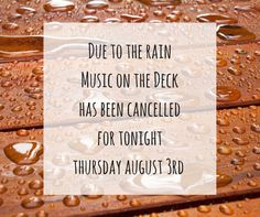"Rain has cancelled ""Music on the Deck"", but it's a perfect night to stop in and try out our new menu items!"