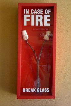 In case of fire, break glass. For s'mores!