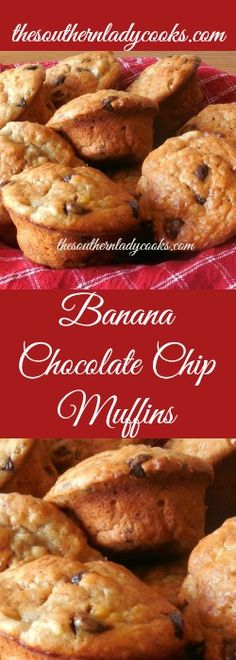 BANANA CHOCOLATE CHIP MUFFINS - The Southern Lady Cooks
