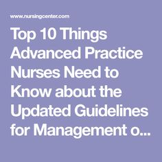 Top 10 Things Advanced Practice Nurses Need to Know about the Updated Guidelines for Management of Sepsis and Septic Shock