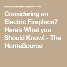Considering an Electric Fireplace? Here's What you Should Know! - The HomeSource