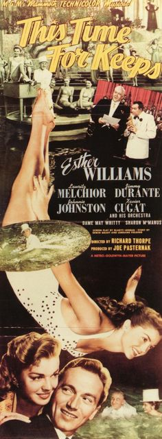 This Time for Keeps (1947) Stars: Esther Williams, Lauritz Melchior, Jimmy Durante, Johnny Johnston, Xavier Cugat and His Orchestra ~ Director: Richard Thorpe