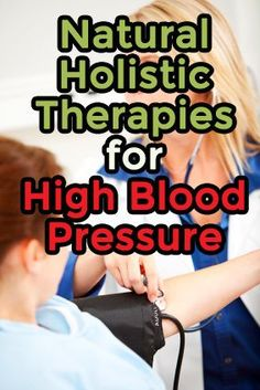 Natural Holistic Therapies for High Blood Pressure