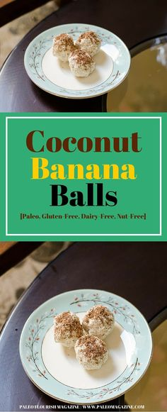 Coconut Banana Balls Recipe [Paleo, Gluten-Free, Dairy-Free, Nut-Free] #paleo #recipes #glutenfree http://paleomagazine.com/coconut-banana-balls-recipe-paleo-gf-dairyfree-nutfree