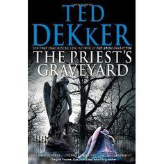 ted dekker books | The Priest's Graveyard: Amazon.ca: Ted Dekker: Books