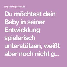 Du möchtest dein Baby in seiner Entwicklung spielerisch unterstützen, weißt aber noch nicht genau wie?…