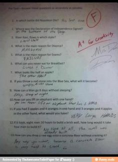 Humor Discover Funny Test Answers from Smart Ass Kids: Borderline Genius - Humor Funny Test Answers Funny School Answers Kids Test Answers Riddles With Answers Clever Yahoo Answers Funny Laughing So Hard Kids Laughing Just For Laughs Funny Texts Funny Test Answers, Funny Questions With Answers, This Or That Questions, Riddles With Answers Clever, Kids Test Answers, Funny School Answers, Funny Pins, Funny Stuff, Funny Humor