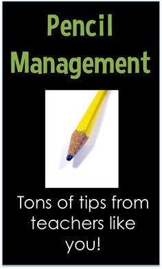 Tips for managing pencils in your classroom