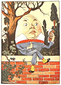 humpty dumpty   Humpty Dumpty: the purest embodiment of the human condition. Listen ...