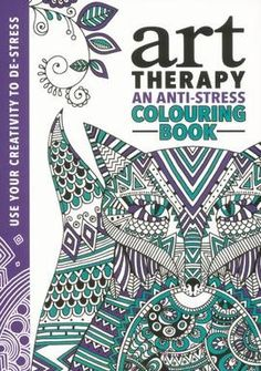 Art Therapy Is The Latest Craze Sweeping Nation Get Creative And Unwind With A Colouring Book An Anti Stress