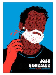 Jose Gonzalez - Shave Gig Poster I SAW HIM IN CONCERT OT WAS AMAZING!!!
