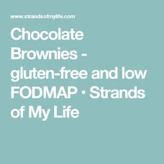 Chocolate Brownies - gluten-free and low FODMAP • Strands of My Life