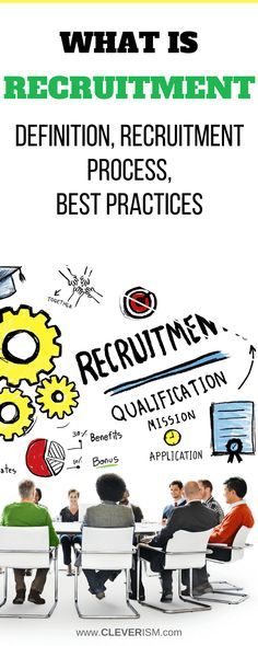 Everything you need to know about recruiting including what is recruitment, how the recruitment process works and can be optimized.