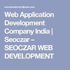 Web Application Development Company India | Seoczar – SEOCZAR WEB DEVELOPMENT