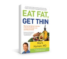 Discover the truth about fat in this podcast with Dr. Mark Hyman, author of the book Eat Fat, Get Thin!