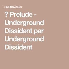 ▶ Prelude - Underground Dissident par Underground Dissident