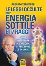 Le Leggi Occulte dell'Energia Sottile e i 7 Raggi Roberto Zamperini