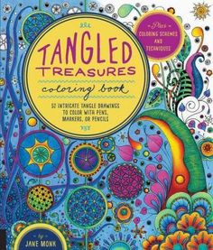 Tangled Treasures Coloring Book: 52 Intricate Tangle Drawings to Color with Pens, Markers, or Pencils