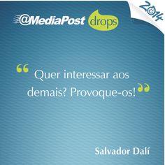 """""""Quer interessar aos demais? Provoque-os!"""" Salvador Dalí #marketing #emailmarketing"""