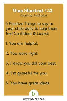 Parenting and Inspiration Shortcuts: 5 positive things to say to your child daily. Get your daily source of awesome life hacks and parenting tips! CLICK NOW to discover more Mom Hacks. #beenke #MomShortcuts