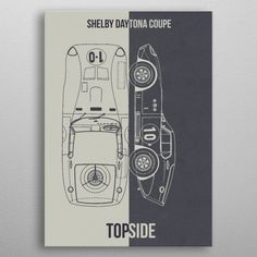 Shelby Daytona Coupe poster by from collection. By buying 1 Displate, you plant 1 tree. Shelby Daytona, Car Posters, Good Company, Poster Prints, Metal, Design, Metals