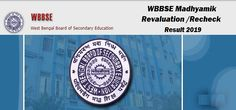West Bengal Madhyamik Revaluation Result WBBSE Rechecking Results 2019 India Result, Up Board Result, Result Date, The Wb, Exam Results, Last Date, West Bengal, Education, Teaching