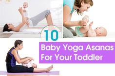 Top 10 Baby Yoga Asanas For Your Toddler