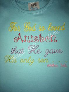 A personal favorite from my Etsy shop https://www.etsy.com/listing/245123278/for-god-so-loved-personalized-shirt