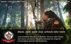 Brasil Game Show 2016: Horizon Zero Dawn - Com batalhas táticas e dinâmicas, Horizon Zero Dawn nos leva a um futuro aonde a natureza se vinga da humanidade através das máquinas. #BGS #BGS2016 #HorizonZeroDawn
