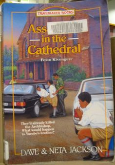 Assassins in the Cathedral: Festo Kivengere (Trailblazer Books by Dave and Neta Church Signs, Dangerous Minds, Seriously Funny, Library Books, Children's Books, Chapter Books, Book Title, Bad Timing, Book Authors