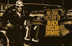An Oral History of Black NASCAR Drivers.