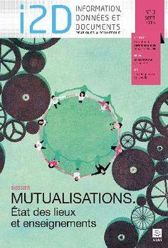 I2D, n° 3, septembre 2015. Dossier : Mutualisations. Etat des lieux et enseignements - L'association des professionnels de l'information et de la documentation