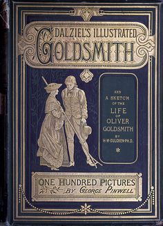 Front cover of Dalziel's illustrated Goldsmith (selected works by Oliver Goldsmith), illustrated by G. J. Pinwell. London, New York, 1865.